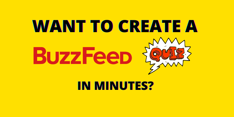 How to Make a BuzzFeed Quiz: Everything You Need to Know!