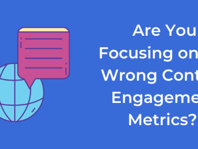How to Create Content Engagement Strategy With the Right Metrics