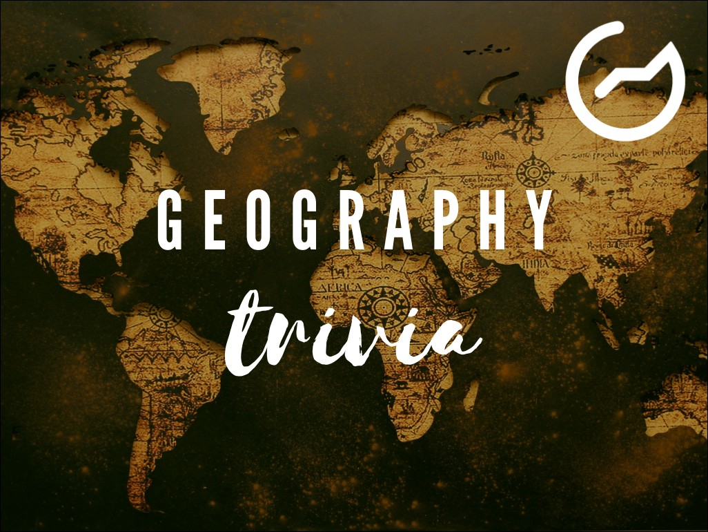 list of geography trivia questions